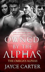 Owned by the Alphas: A Reverse Harem Romance