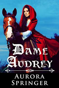 Dame Audrey: A Medieval Romance with a Touch of Fantasy