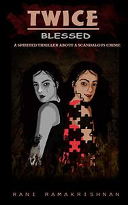 Twice Blessed: A Spirited Thriller about a Scandalous Crime