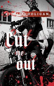 Cut Me Out: Dark Romance - MC Suspense - Thriller