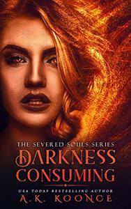 Darkness Consuming: A Reverse Harem Series