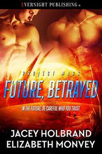 Future, Betrayed