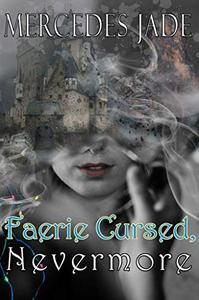 Faerie Cursed, Nevermore