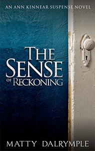 The Sense of Reckoning: An Ann Kinnear Suspense Novel