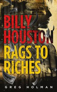 Billy Houston Rags to Riches