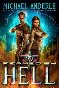 Feared By Hell: An Urban Fantasy Action Adventure