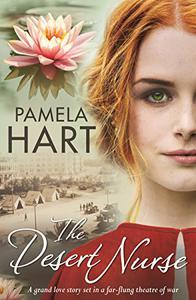 The Desert Nurse: A grand love story set in a theatre of war