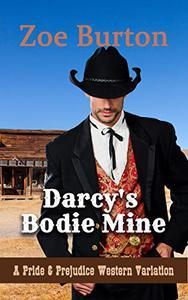 Darcy's Bodie Mine: A Pride & Prejudice Western Variation