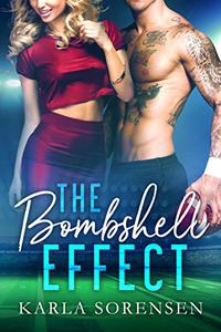 The Bombshell Effect: A hate to love sports romance