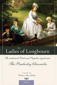 The Ladies of Longbourn: The acclaimed Pride and Prejudice sequel series