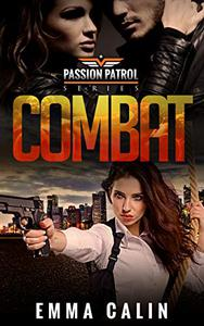 Combat: A Passion Patrol Novel: Police Detective Fiction Books With a Strong Female Protagonist Romance