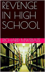 REVENGE IN HIGH SCHOOL