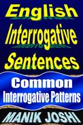 English Interrogative Sentences: Common Interrogative Patterns