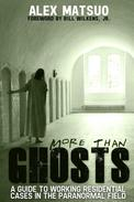 More than Ghosts: A Guide to Working Residential Cases in the Paranormal Field