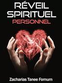 Réveil Spirituel Personnel (Aides Pratiques Pour Les Vainqueurs t. 3)