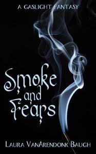 Smoke and Fears, a Gaslight Fantasy