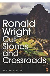 Cut Stones and Crossroads: A Journey in the Two Worlds of Peru