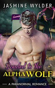 Bonded to the Alpha Wolf: Paranormal Bad Boy Werewolf Interracial BBW BWWM Witch Romance