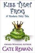 Kiss That Frog: A Modern Fairy Tale