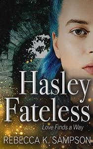 Hasley Fateless: The Fated Tales Book 1.5