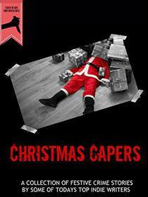 Christmas Capers Anthology: Stab In The Dark Crime Writers Circle 2017