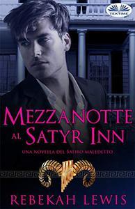 Mezzanotte al Satyr Inn: Una novella del Satiro maledetto