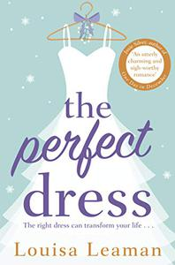 The Perfect Dress: a sweet, feel-good romance that will sweep you off your feet