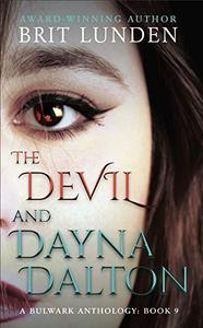 The Devil and Dayna Dalton: (Book 9) A Bulwark Anthology