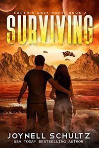 Surviving: A Romantic Apocalyptic Survival Space Opera Series