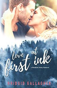 Love At First Ink: A Woodbine Valley Romance