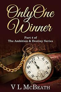 Only One Winner: Part 4 of The Ambition & Destiny Series
