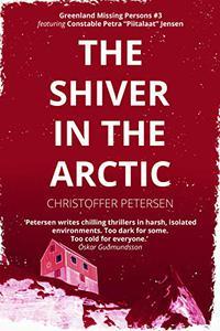 The Shiver in the Arctic: A Constable Petra Jensen Novella