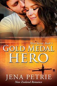 Gold Medal Hero: A Heartwarming Small Town Romance