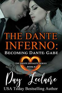Becoming Dante: Gabe (The Dante Dynasty Series: Book #9): The Dante Inferno
