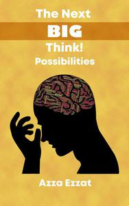 The Next Big Think! Possibilities