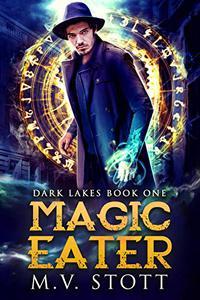 Magic Eater: An Uncanny Kingdom Urban Fantasy