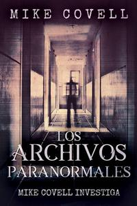 Mike Covell Investiga Los Archivos Paranormales