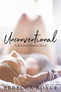 Unconventional: A Reverse Harem Love Story