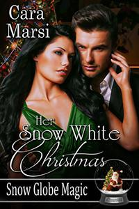 Her Snow White Christmas: Snow Globe Magic Book 1