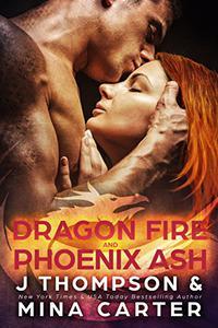 Dragon Fire and Phoenix Ash: Paranormal Shapeshifter Weredragon Romance