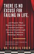 There is no excuse for failing in life:: 500 prayers that enable you to discover yourself and open doors to  breakthrough