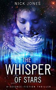 The Whisper of Stars: A Science-Fiction Thriller