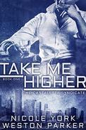 Take Me Higher: (A Chicago Mafia Syndicate)