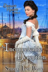 An Inconceivable Deception, Book Four, Defiant Hearts Series