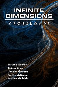 Infinite Dimensions: Crossroads