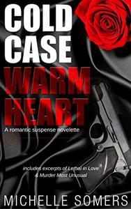 Cold Case, Warm Heart: A Romantic Suspense Novelette