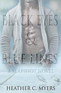 Black Eyes & Blue Lines: A Slapshot Novel