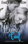 Playing it Cool: A Portwood Brothers Novella