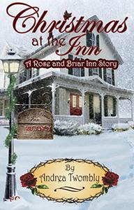 Christmas at the Inn: A Rose and Briar Inn Story
