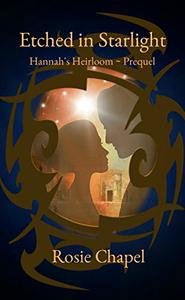 Etched in Starlight: Hannah's Heirloom ~ Prequel